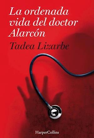 La ordenada vida del Dr. Alarcón