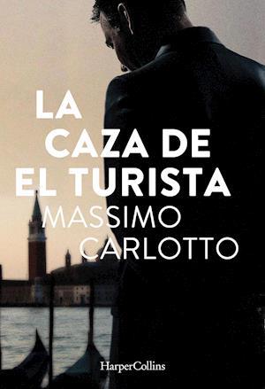 La caza de el turista af Massimo Carlotto