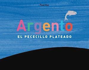 Argento , El Pececillo plateado / Kaspion, the Little Fish