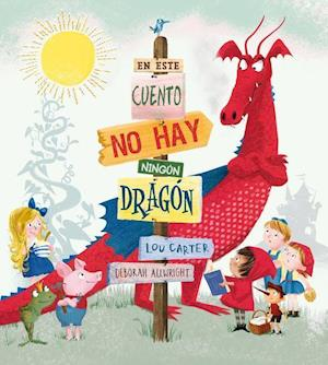 Bog, hardback En este cuento no hay dragon / There Is No Dragon In This Story af Lou Carter