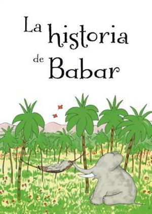 Bog, hardback La historia de Babar / The Story of Babar af Jean de Brunhoff
