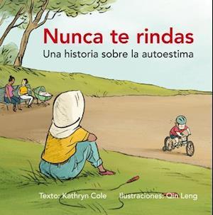 Bog, hardback Nunca te rindas / Never Give Up af Kathryn Cole