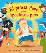 El pirata Pepe y sus apestosos pies / Pirate Pete and His Smelly Feet