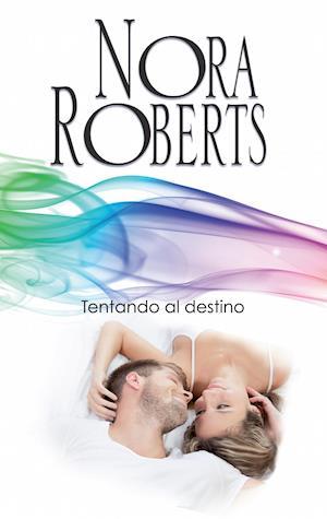 Tentando al destino af Nora Roberts
