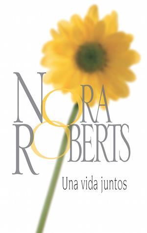 Una vida juntos af Nora Roberts