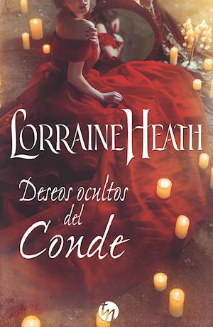 Deseos ocultos del conde af Lorraine Heath