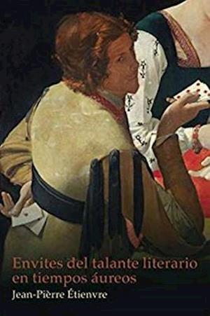 Envites del talante literario en tiempos aureos