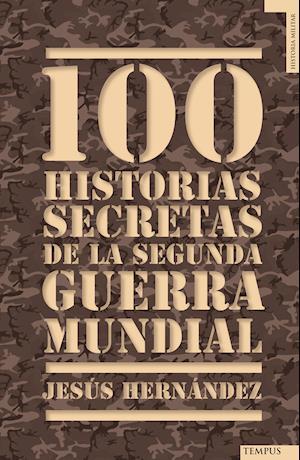 100 historias secretas de la Segunda Guerra Mundial af Jesus Hernandez