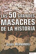 Las 50 Grandes Masacres de la Historia = The 50 Major Massacres in History af Jesus Hernandez
