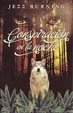 Conspiracion en la Noche = Night Conspiracy af Jezz Burning