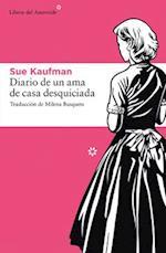 Diario de Una AMA de Casa Desquiciada af Sue Kaufman