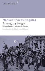 A Sangre y Fuego af Manuel Chaves Nogales