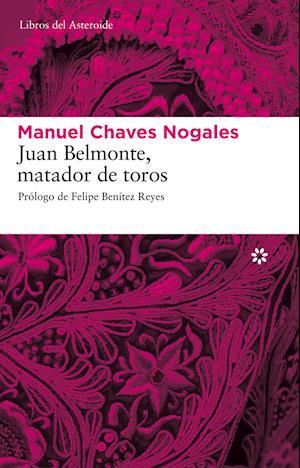 Juan Belmonte, matador de toros af Manuel Chaves Nogales
