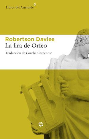 La lira de Orfeo af Robertson Davies