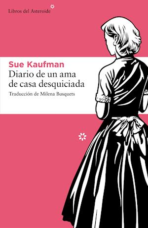 Diario de un ama de casa desquiciada af Sue Kaufman