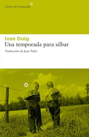 Una temporada para silbar af Ivan Doig