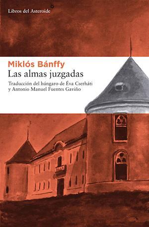 Las almas juzgadas af Miklos Banffy