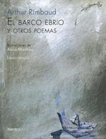 El Barco Ebrio y Otros Poemas (Ilustrados)