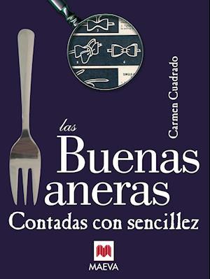 Las buenas maneras contadas con sencillez af Carmen Cuadrado