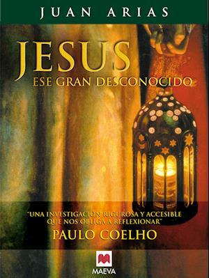 Jesús, ese gran desconocido af Juan Arias