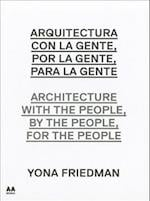 Arquitectura con la gente, por la gente, para la gente / Architecture With the People, By the People, For the People
