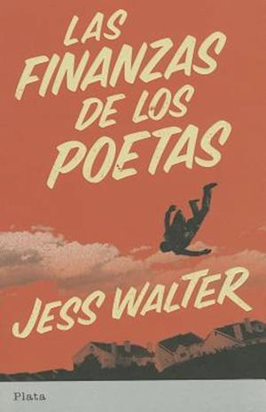 Las Finanzas de los Poetas = The Finacial Lives of the Poets