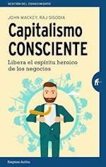 Capitalismo Consciente = Conscious Capitalism