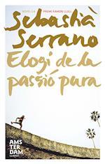 Elogi de la passió pura af Sebastià Serrano Farrera