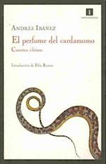 El Perfume del Cardamomo af Andres Ibanez