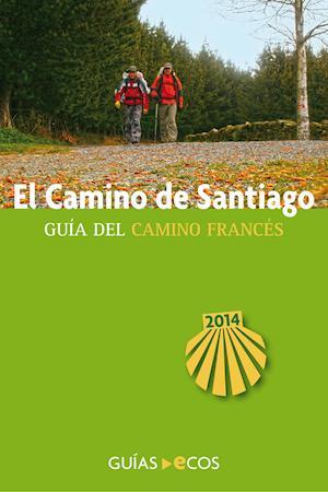 El Camino de Santiago. Guía del Camino francés af Autores varios
