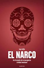 El narco / The Bloody Rise of Mexican Drug Cartels af Ioan Grillo