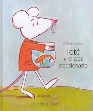 Bog, hardback Toto Y El Pez Desdichado / Toto And The Unlucky Fish af Catharina Valckx