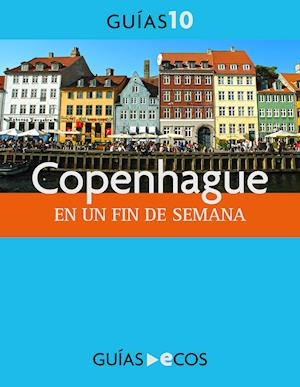 Copenhague. En un fin de semana