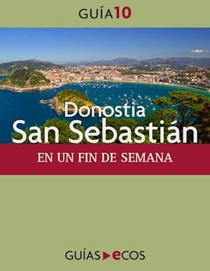 Donostia-San Sebastián. En un fin de semana