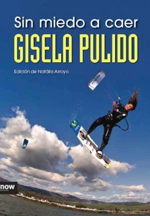 Sin miedo a caer af Gisela Pulido Borrell