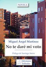 No te daré mi voto af Miguel Ángel Martínez López