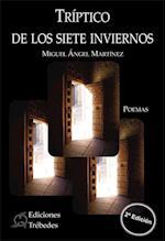 Tríptico de los siete inviernos af Miguel Ángel Martínez López