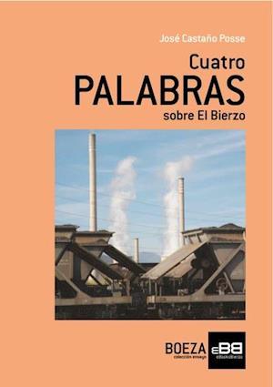 CUATRO PALABRAS sobre El Bierzo af José Castaño Posse