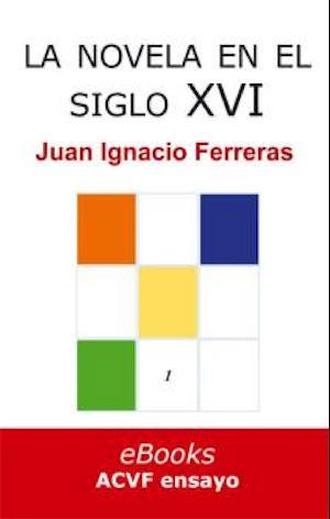 La novela española en el siglo XVI