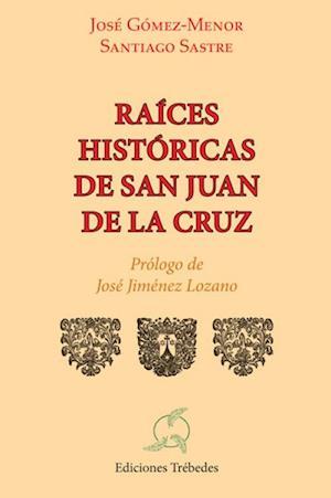 Raíces históricas de San Juan de la Cruz
