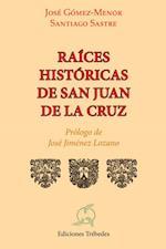Raíces históricas de San Juan de la Cruz af José Carlos Gómez-Menor Fuentes, Santiago Sastre Ariza