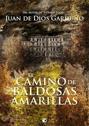 El camino de baldosas amarillas af Juan De Dios Garduño