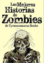 Las mejores historias de zombies de Tyrannosaurus Books af Tony Jiménez, Miguel Ángel Naharro, Andrés Abel