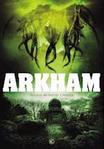 Arkham. Relatos de horror cósmico af Iris Martiyana, Beatriz T. Sánchez, Santiago Sánchez Pérez
