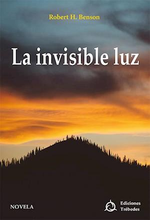 La invisible luz af Robert H. Benson