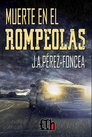 Muerte en el rompeolas af Juan A. Pérez-Foncea