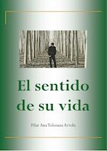 El sentido de su vida af Pilar Ana Tolosana Artola