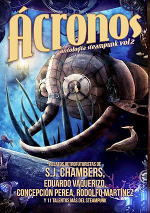 Ácronos 2. Antología Steampunk af Eduardo Vaquerizo, Selena J. Chamber, Ángeles Mora