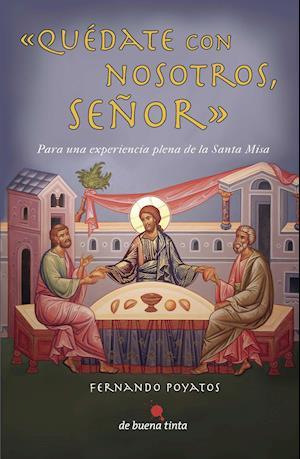 Quédate con nosotros, Señor af Fernando Poyatos