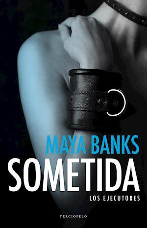 Sometida af Maya Banks